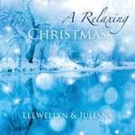 Llewellyn & Juliana  CD A Relaxing Christmas