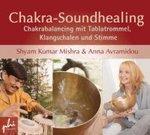 Shyam Kumar Mishra & Anna Avramidou: CD Chakra Soundhealing