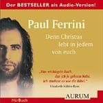 Paul Ferrini: CD Denn Christus lebt in jedem von euch (4CDs)