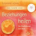 Susanne Hühn - CD - Das Innere Kind - Beziehungen heilen