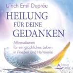Ulrich Dupree Emil  CD Heilung für deine Gedanken