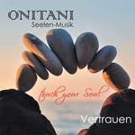 ONITANI Seelen-Musik  CD Vertrauen
