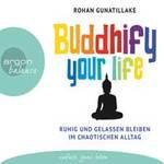 Rohan Gunatillake - CD - Buddhify Your Life (3CDs)