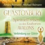 Antara Reimann & Michael  CD Glastonbury - Spirituell reisen zu den Kraftorten Avalons
