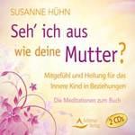 Susanne Hühn - CD - Seh' ich aus wie deine Mutter (2CDs)