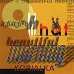 Daniel Kobialka: CD Oh What a Beautiful Morning
