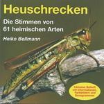 Die Stimmen von 61 heimischen Arten: CD Heuschrecken