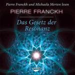 Pierre Franckh - CD - Das Gesetz der Resonanz