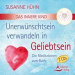 Susanne Hühn: CD Das Innere Kind - Unerwünschtsein verwandeln in Geliebtsein