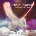 Melanie Missing & ONITANI Seelen-Musik  CD Einhorn Pegasus Meditations Konzert