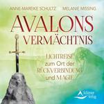 Melanie Missing & Anne-Mareike Schultz - CD - Avalons Vermächtnis - Lichtreise zum Ort der Rückverbindung und Magie