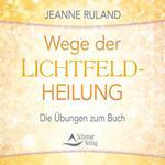 Jeanne Ruland - CD - Wege der Lichtfeldheilung