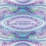 Crown of Eternity - CD - When the Music's On