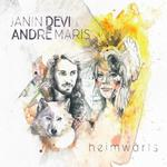 Janin Devi & Andre Maris: CD Heimwärts