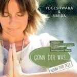 Yogeshwara & Amida - CD - Gönn dir was, nimm dir Zeit