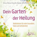 Silvia Engl Maria & Abbas Schirmohammadi - CD - Dein Garten der Heilung