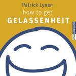 Patrick Lynen - CD - How to get Gelassenheit (4CDs)