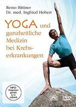 Remo Rittiner & Inge Hobert Dr. med. - CD - Yoga und ganzheiliche Medizin bei Krebserkrankungen (DVD)