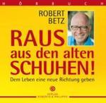 Robert Betz  Raus aus den alten Schuhen (6 CDs)  CD Image