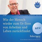 Robert Betz  Wie der Mensch wieder zum Ur-Sinn von Arbeiten und Leben zurückfindet (2 CDs)  CD Image