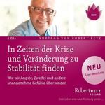 Robert Betz - CD - In Zeiten der Krise und Veränderung zu Stabilität finden (2CDs)