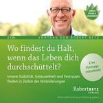 Robert Betz - CD - Wo findest du Halt, wenn das Leben dich durchschüttelt? (2CDs)