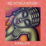 Dhyan  Herz und Tonglen Meditation  CD Image