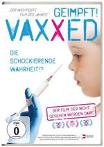 Andrew Wakefield: DVD Vaxxed - Geimpft, die schockierende Wahrheit (DVD)