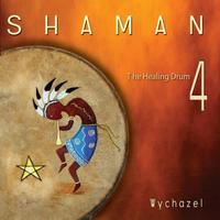 Wychazel  Shaman - The Healing Drum Vol. 4  CD Image