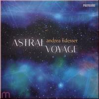 Andrea Fidesser - CD - Astral Voyage