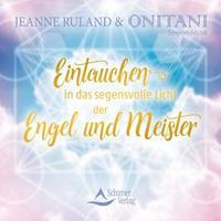 Jeanne Ruland & ONITANI Seelen-Musik - CD - Eintauchen in das segensvolle Licht der Engel und Meister