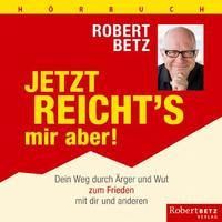 Robert Betz  Jetzt reicht's mir aber (4 CDs)  CD Image
