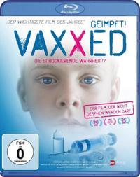 Andrew Wakefield  Vaxxed - Geimpft, die schockierende Wahrheit (Blu-ray-Disc)  CD Image