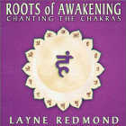 Layne Redmond - CD - Chanting the Chakras: Roots of Awakening