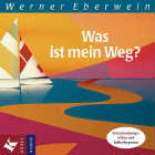 Werner Eberwein  CD Was ist mein Weg?