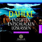 Rüdiger Dahlke  CD Entgiften - Entschlacken - Loslassen