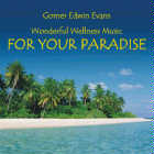Gomer Evans Edwin: CD For Your Paradise
