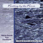 Nature Sounds from Fönix - CD - Resting by the River