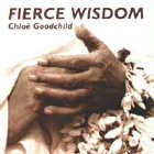 Chloe Goodchild: CD Fierce Wisdom
