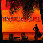 Various Artists - CD - Tropical Chill