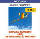 Dr. med. Hans Grünn  CD Einfach zuhören und die Kreativität wecken