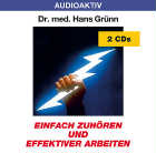 Dr. med. Hans Grünn  Einfach zuhören und effektiver arbeiten  CD Image