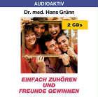 Dr. med. Hans Grünn: CD Einfach zuhören und Freunde gewinnen