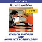 Dr. med. Hans Grünn - CD - Einfach zuhören und Konflikte positiv lösen
