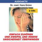 Dr. med. Hans Grünn: CD Zweifel und innere Unsicherheit überwinden