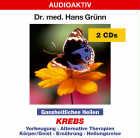 Dr. med. Hans Grünn: CD Ganzheitliches Heilen - Krebs