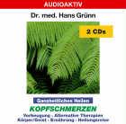 Dr. med. Hans Grünn - CD - Ganzheitliches Heilen - Kopfschmerzen