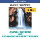Dr. med. Hans Grünn: CD Einfach zuhören und die innere Heilkraft wecken