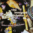 Immigrant Orchester: CD Home Away From Home