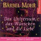 Bärbel Mohr - CD - Das Universum, das Wünschen und die Liebe (4CDs)